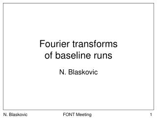 Fourier transforms of baseline  runs