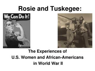 Rosie and Tuskegee: