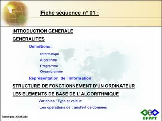 INTRODUCTION GENERALE GENERALITES Définitions: Informatique