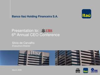 Presentation to: 6 th  Annual CEO Conference