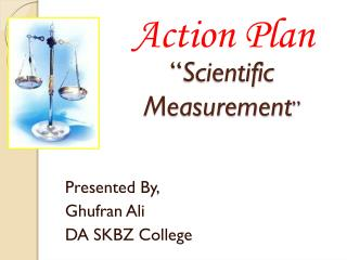 """ Scientific Measurement """