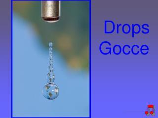 Drops Gocce