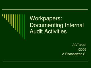 Workpapers: Documenting Internal Audit Activities