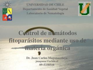 UNIVERSIDAD DE CHILE Departamento de Sanidad Vegetal Laboratorio de Nematolog a