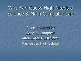 Why Karl Gauss High Needs a Science & Math Computer Lab