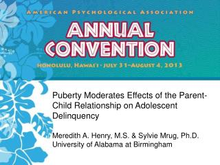 Puberty Moderates Effects of the Parent-Child Relationship on Adolescent Delinquency
