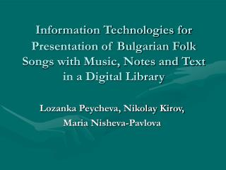 Information Technologies for Presentation of Bulgarian Folk Songs with Music, Notes and Text in a Digital Library