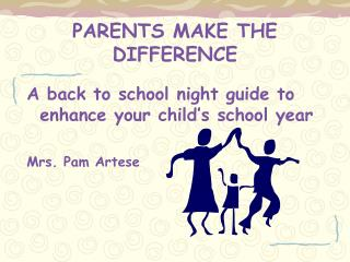 PARENTS MAKE THE DIFFERENCE
