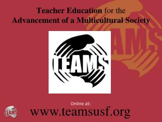 Teacher Education  for the  Advancement of a Multicultural Society