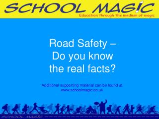 Road Safety        Do you know              the real facts