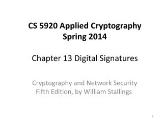 CS 5920 Applied Cryptography Spring 2014 Chapter 13  Digital Signatures