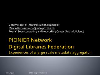 PIONIER Network  Digital Libraries Federation Experiences of a large scale metadata aggregator