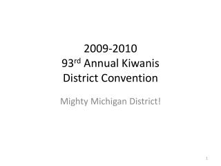 2009-2010 93 rd  Annual Kiwanis District Convention