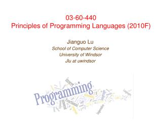 03-60-440 Principles of Programming Languages (2010F)