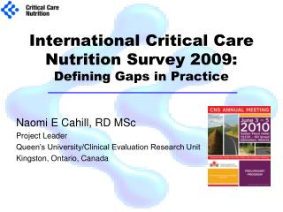 International Critical Care Nutrition Survey 2009:  Defining Gaps in Practice