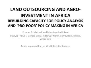 LAND OUTSOURCING AND AGRO-INVESTMENT IN AFRICA REBUILDING CAPACITY FOR POLICY ANALYSIS AND  PRO-POOR  POLICY MAKING I