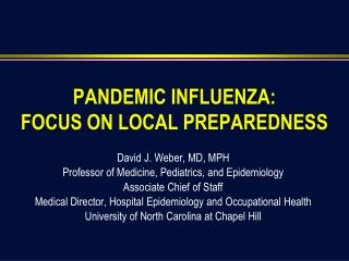 PANDEMIC INFLUENZA: FOCUS ON LOCAL PREPAREDNESS