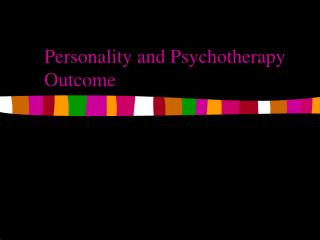 Personality and Psychotherapy Outcome