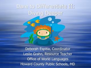 Dare to Differentiate II: Diving Deeper