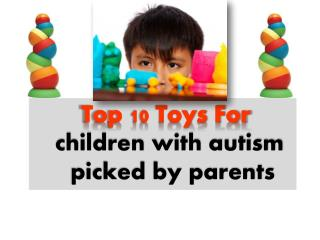 Top 10 Toys and Gifts for Children with Autism