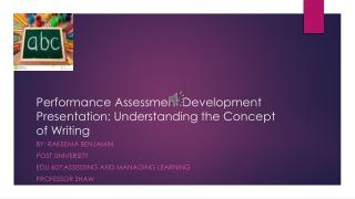 Performance Assessment Development Presentation: Understanding the Concept of Writing