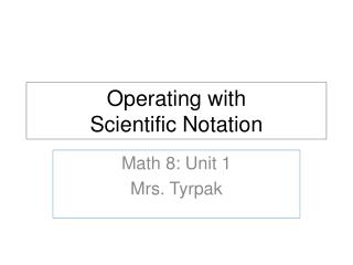 Operating with  Scientific Notation