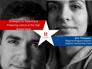 Strategies for Retaining &  Preparing Latinos at the High  School Level