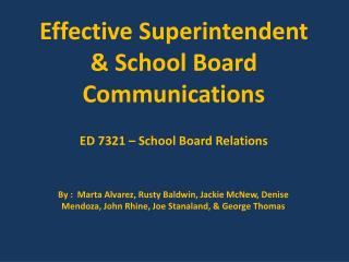 Effective Superintendent & School Board Communications ED 7321 – School Board Relations