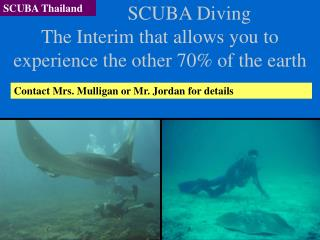 SCUBA Diving The Interim that allows you to experience the other 70% of the earth