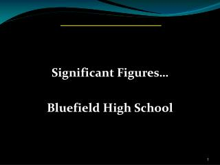 Significant Figures… Bluefield High School