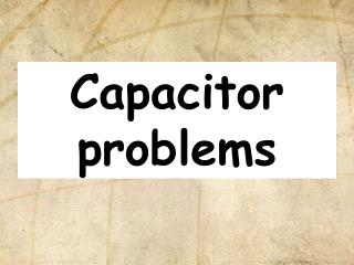 Capacitor problems