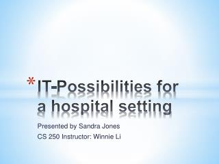 IT-Possibilities for a hospital setting