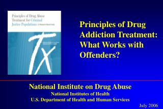 Principles of Drug Addiction Treatment: What Works with Offenders?