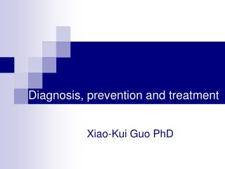 Diagnosis, prevention and treatment