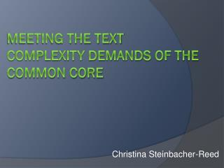 Meeting the Text Complexity Demands of the Common Core
