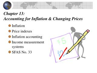 Chapter 13:  Accounting for Inflation & Changing Prices