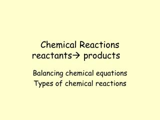 Chemical Reactions reactants  products