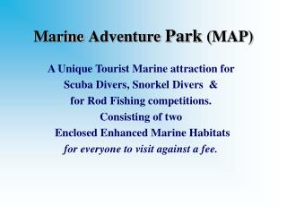 Marine Adventure  Park (MAP)