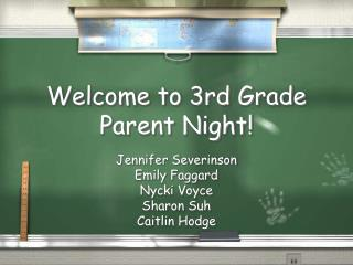 Welcome to 3rd Grade Parent Night!