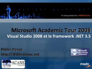 Microsoft Academic Tour  2008 Visual Studio 2008 et le framework .NET 3.5