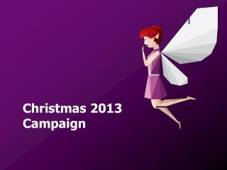 Christmas 2013  Campaign