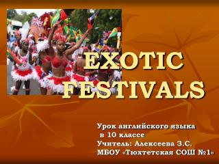 EXOTIC FESTIVALS