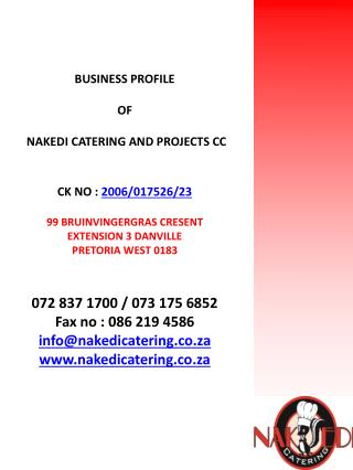 BUSINESS PROFILE   OF    NAKEDI CATERING AND PROJECTS CC  CK NO : 2006