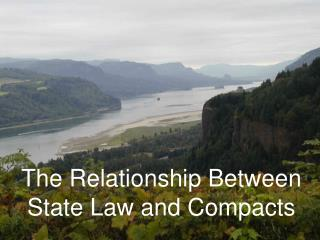 The Relationship Between State Law and Compacts