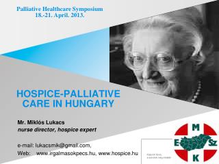 HOSPICE-PALLIATIVE CARE IN HUNGARY