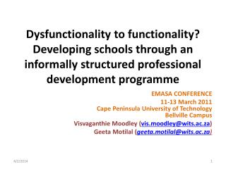 Dysfunctionality to functionality? Developing schools through an informally structured professional development program