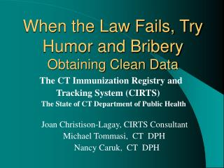When the Law Fails, Try Humor and Bribery Obtaining Clean Data