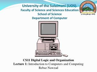 CS11 Digital Logic and Organization Lecture 1:  Introduction to Computers and Computing