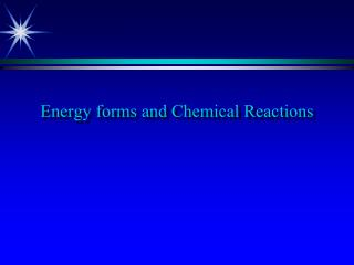 Energy forms and Chemical Reactions