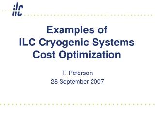 Examples of  ILC Cryogenic Systems Cost Optimization